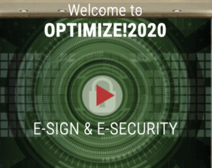 Optimize!2020 Highlights Webinar, 80 Experts Provided E-Sign & E-Security Insights